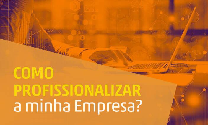 Imagem - Como profissionalizar a minha empresa?