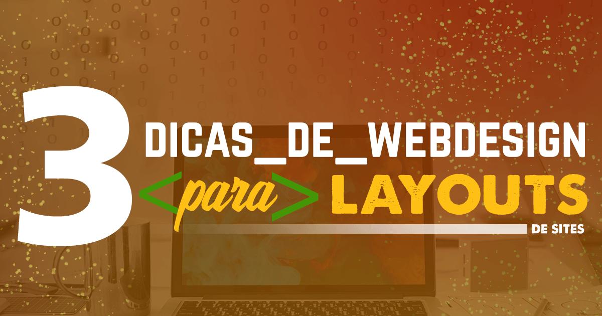 Imagem - 3 dicas de webdesign para criar layout de sites