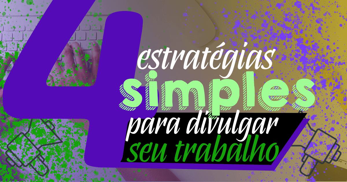 Imagem - 4 estratégias simples para divulgar seu trabalho! Granza Design