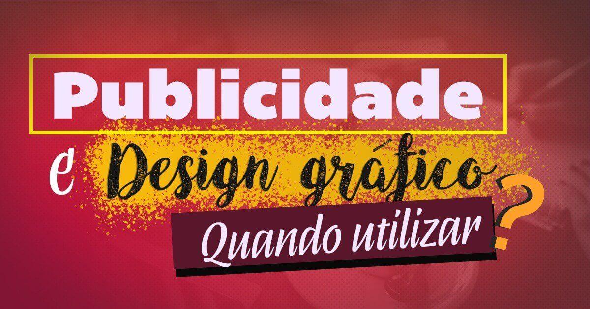 Imagem - Publicidade e Design Gráfico – Quando usar?